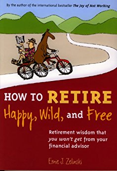 How to Retire Happy, Wild and Free.jpg